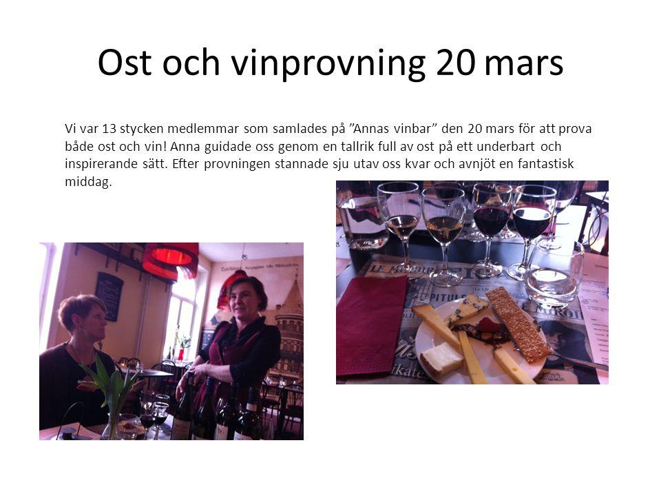 Ost och vinprovning 20 mars Vi var 13 stycken medlemmar som samlades på Annas vinbar den 20 mars för att prova både ost och vin.