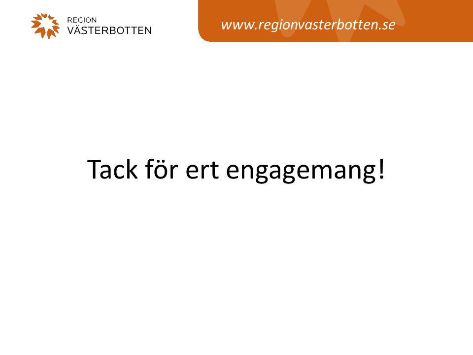 www.regionvasterbotten.se Tack för ert engagemang!