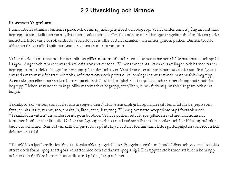 2.2 Utveckling och lärande En avdelning arbetade med sagan om Bockarna Bruse.