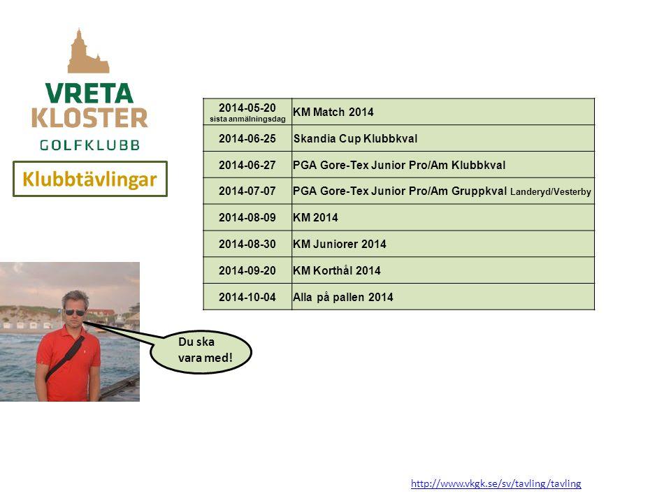 Klubbtävlingar 2014-05-20 sista anmälningsdag KM Match 2014 2014-06-25Skandia Cup Klubbkval 2014-06-27PGA Gore-Tex Junior Pro/Am Klubbkval 2014-07-07PGA Gore-Tex Junior Pro/Am Gruppkval Landeryd/Vesterby 2014-08-09KM 2014 2014-08-30KM Juniorer 2014 2014-09-20KM Korthål 2014 2014-10-04Alla på pallen 2014 Du ska vara med.