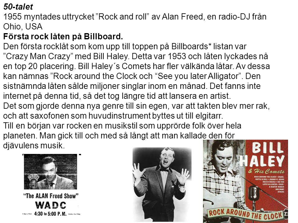 """50-talet 1955 myntades uttrycket """"Rock and roll"""" av Alan Freed, en radio-DJ från Ohio, USA Första rock låten på Billboard. Den första rocklåt som kom"""