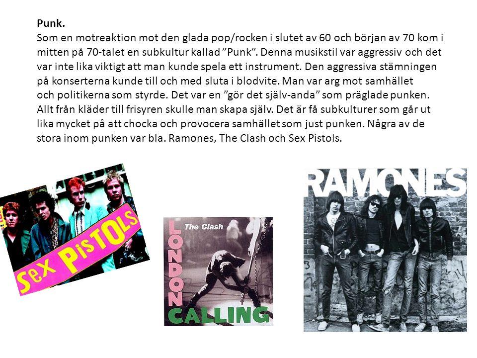 """Punk. Som en motreaktion mot den glada pop/rocken i slutet av 60 och början av 70 kom i mitten på 70-talet en subkultur kallad """"Punk"""". Denna musikstil"""