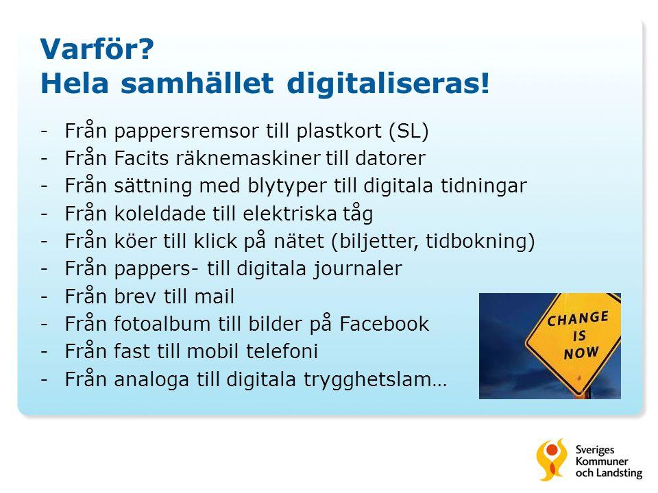 Varför.Hela samhället digitaliseras.