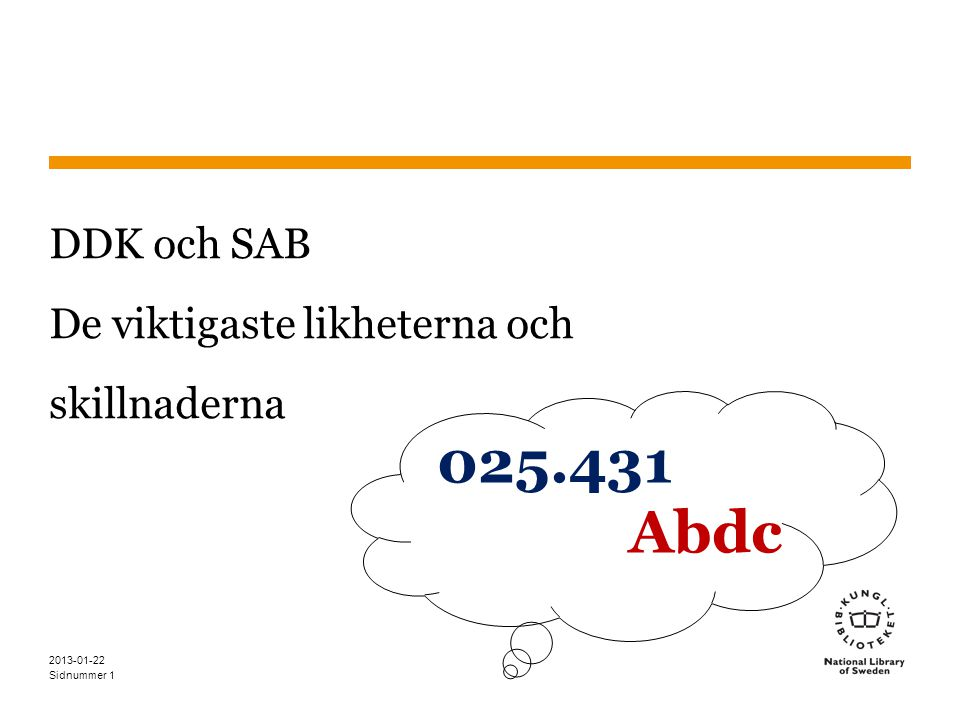 Sidnummer1 DDK och SAB De viktigaste likheterna och skillnaderna 025.431 Abdc 2013-01-22