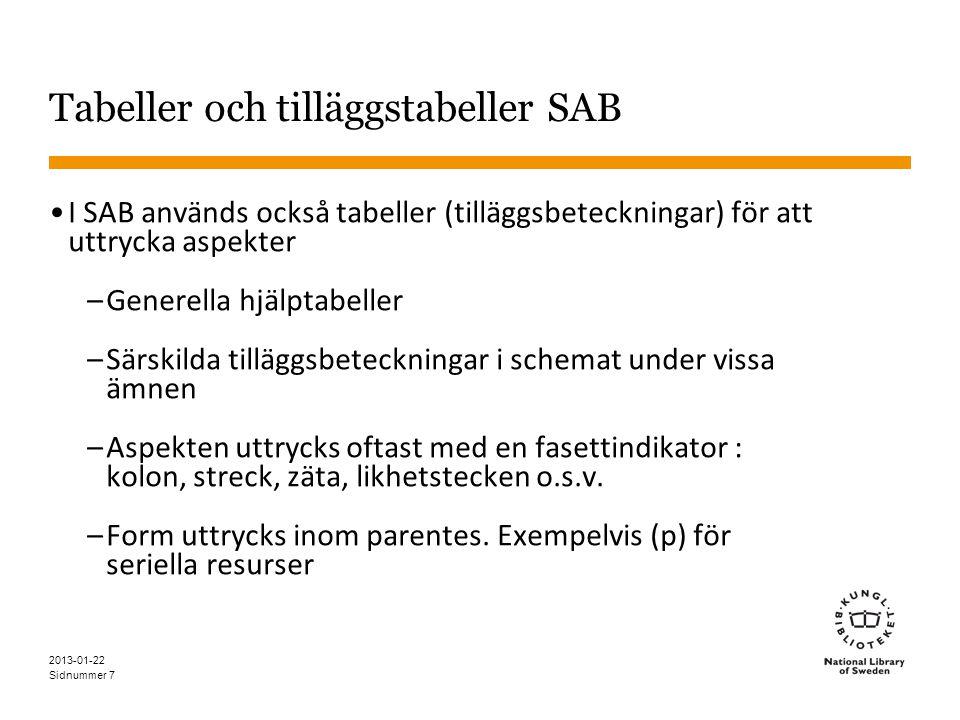Sidnummer 7 Tabeller och tilläggstabeller SAB •I SAB används också tabeller (tilläggsbeteckningar) för att uttrycka aspekter –Generella hjälptabeller