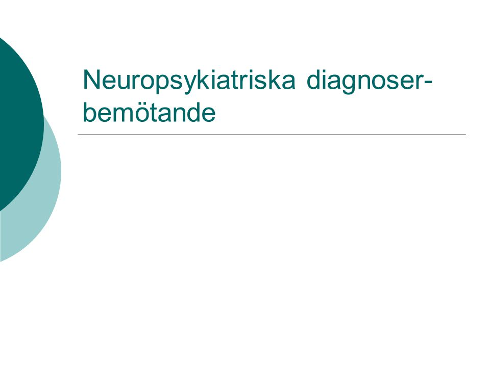 Neuropsykiatriska diagnoser- bemötande
