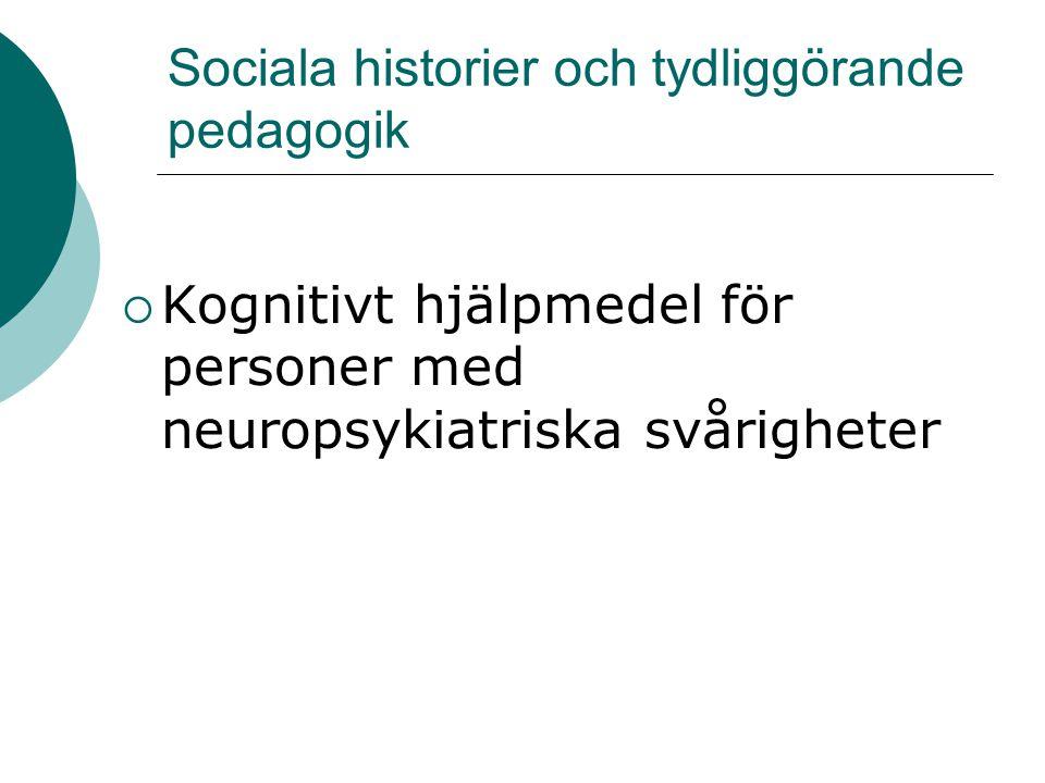 Sociala historier och tydliggörande pedagogik  Kognitivt hjälpmedel för personer med neuropsykiatriska svårigheter