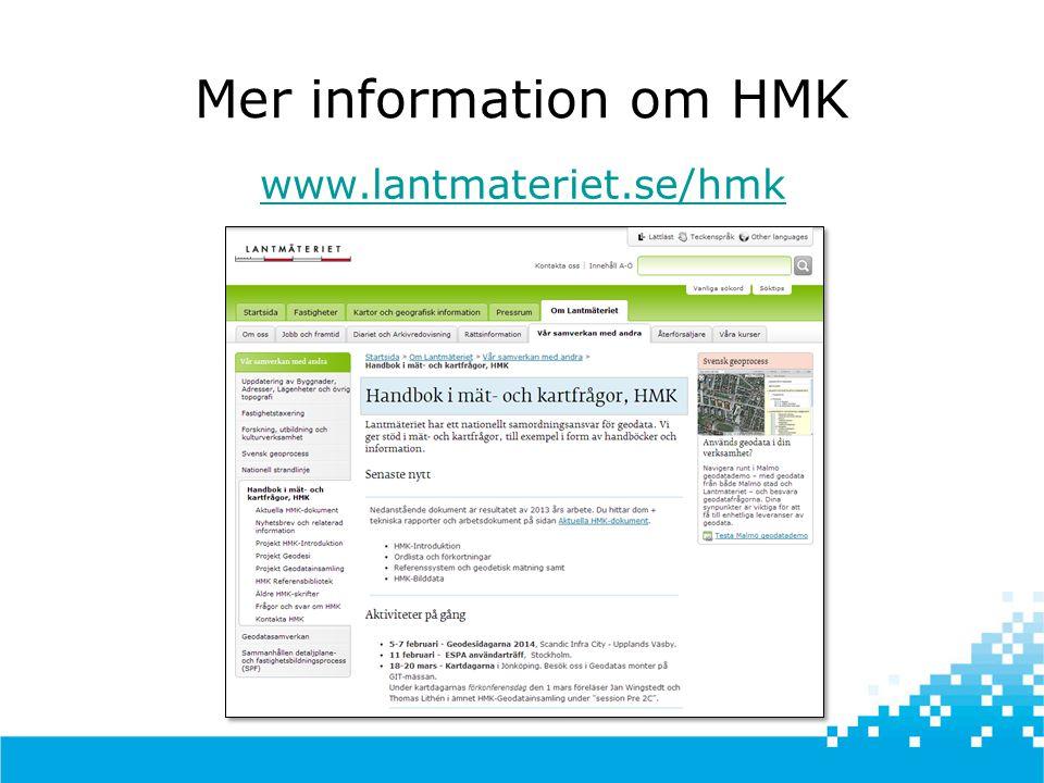 Mer information om HMK www.lantmateriet.se/hmk
