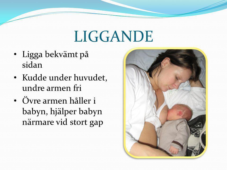 LIGGANDE • Ligga bekvämt på sidan • Kudde under huvudet, undre armen fri • Övre armen håller i babyn, hjälper babyn närmare vid stort gap