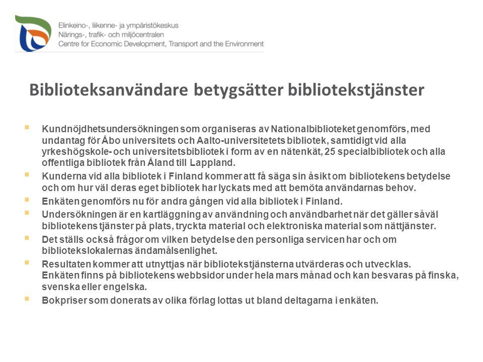 Biblioteksanvändare betygsätter bibliotekstjänster  Kundnöjdhetsundersökningen som organiseras av Nationalbiblioteket genomförs, med undantag för Åbo universitets och Aalto-universitetets bibliotek, samtidigt vid alla yrkeshögskole- och universitetsbibliotek i form av en nätenkät, 25 specialbibliotek och alla offentliga bibliotek från Åland till Lappland.