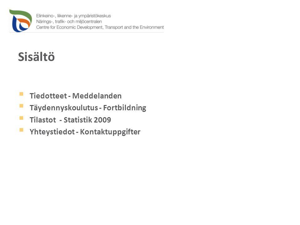 Sisältö  Tiedotteet - Meddelanden  Täydennyskoulutus - Fortbildning  Tilastot - Statistik 2009  Yhteystiedot - Kontaktuppgifter