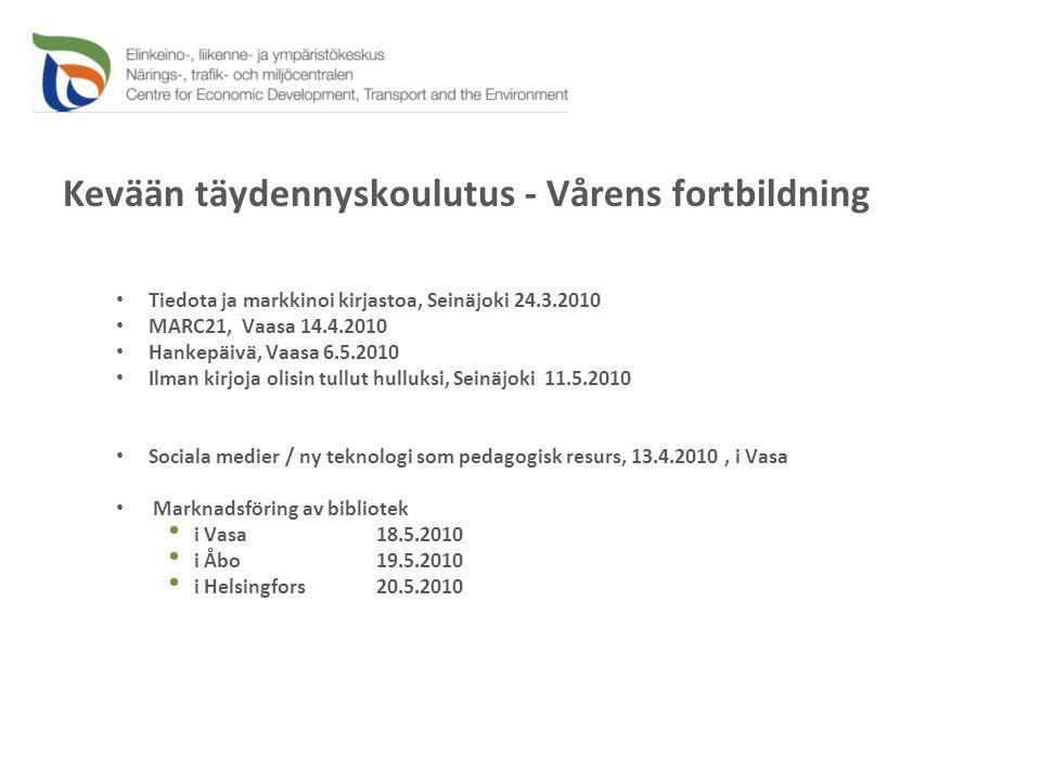 Kevään täydennyskoulutus - Vårens fortbildning • Tiedota ja markkinoi kirjastoa, Seinäjoki 24.3.2010 • MARC21, Vaasa 14.4.2010 • Hankepäivä, Vaasa 6.5.2010 • Ilman kirjoja olisin tullut hulluksi, Seinäjoki 11.5.2010 • Sociala medier / ny teknologi som pedagogisk resurs, 13.4.2010, i Vasa • Marknadsföring av bibliotek • i Vasa 18.5.2010 • i Åbo 19.5.2010 • i Helsingfors 20.5.2010