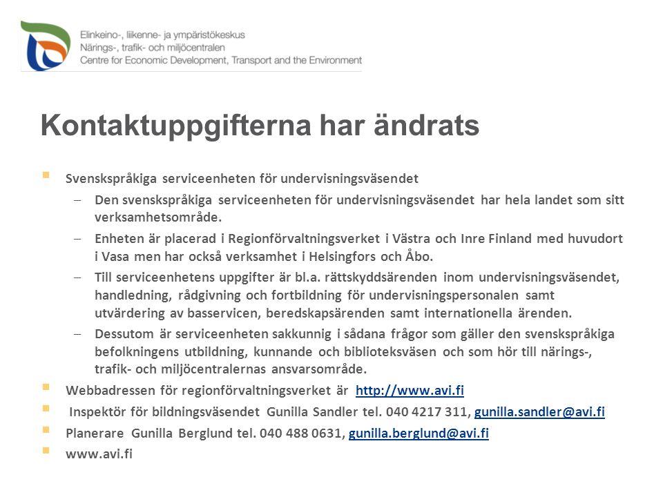 Kontaktuppgifterna har ändrats  Svenskspråkiga serviceenheten för undervisningsväsendet –Den svenskspråkiga serviceenheten för undervisningsväsendet har hela landet som sitt verksamhetsområde.