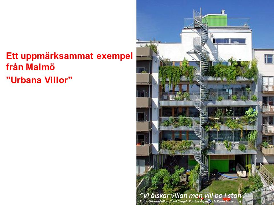 """Ett uppmärksammat exempel från Malmö """"Urbana Villor"""" """"Vi älskar villan men vill bo i stan."""" Foto: UrbanaVillor, Cord Siegel, Pontus Åqvist och Karin L"""