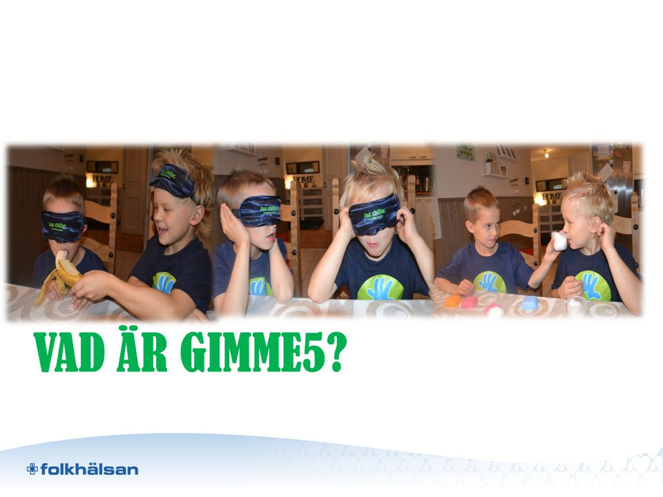Gimme5 smakskola På ett lekfullt sätt få barn intresserade av frukt och grönt