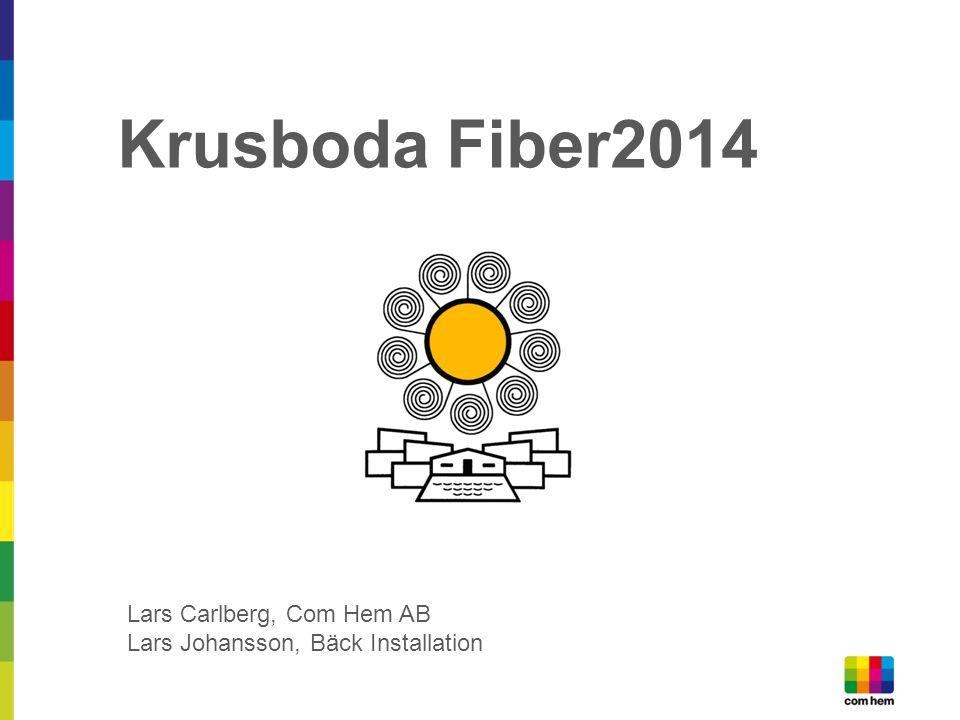 Krusboda Fiber2014 Lars Carlberg, Com Hem AB Lars Johansson, Bäck Installation