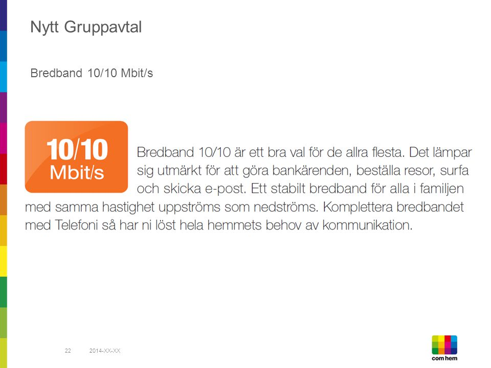 2014-XX-XX22 Nytt Gruppavtal Bredband 10/10 Mbit/s