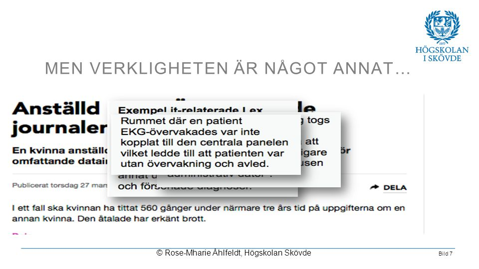 Bild 7 MEN VERKLIGHETEN ÄR NÅGOT ANNAT… © Rose-Mharie Åhlfeldt, Högskolan Skövde