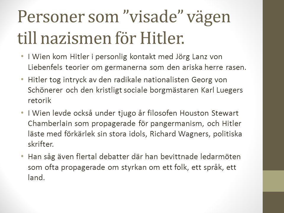 """Personer som """"visade"""" vägen till nazismen för Hitler. • I Wien kom Hitler i personlig kontakt med Jörg Lanz von Liebenfels teorier om germanerna som d"""