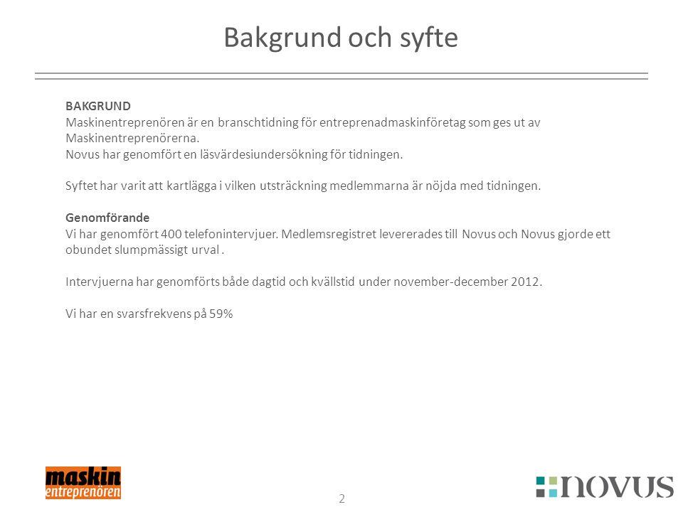 2 Bakgrund och syfte BAKGRUND Maskinentreprenören är en branschtidning för entreprenadmaskinföretag som ges ut av Maskinentreprenörerna.