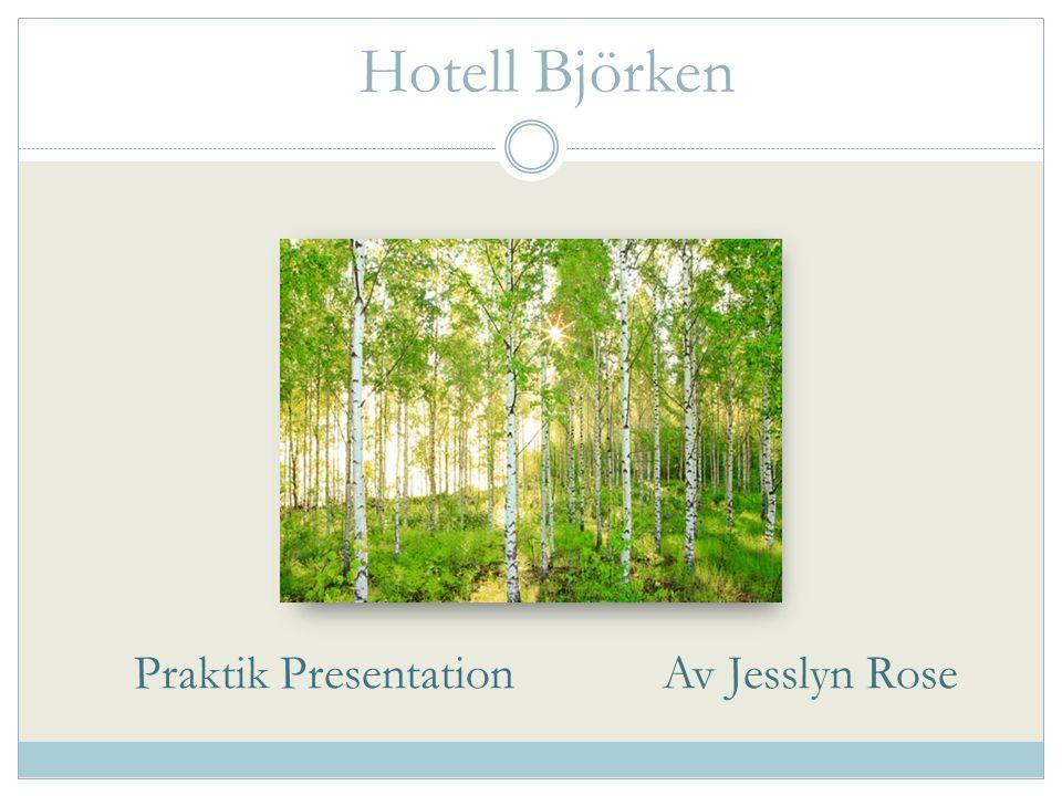 Hotell Björken Praktik Presentation Av Jesslyn Rose