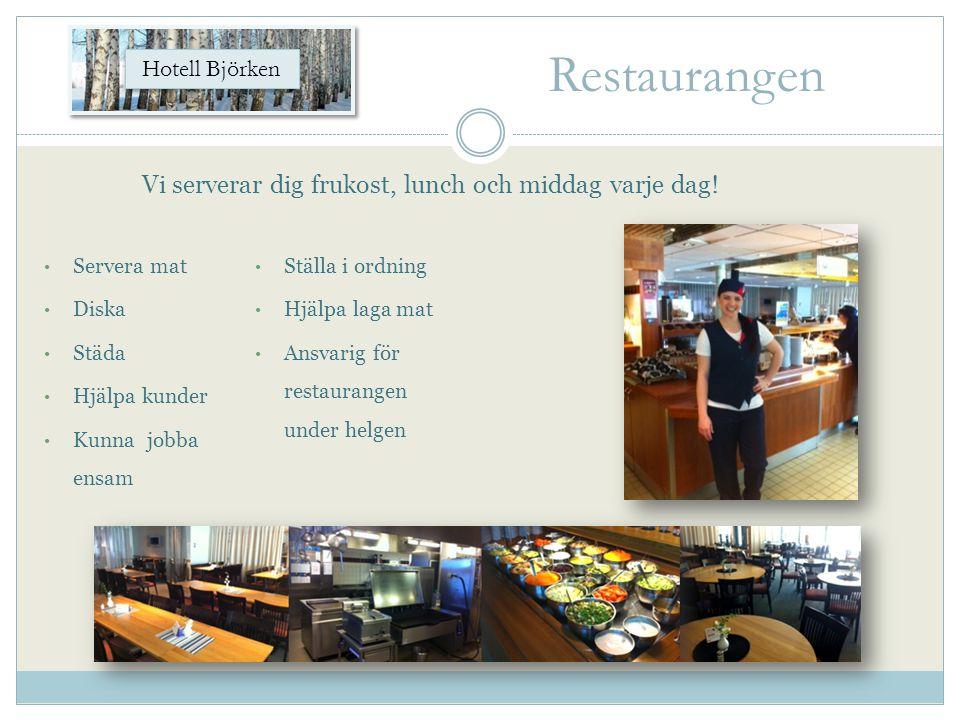 Vi serverar dig frukost, lunch och middag varje dag! • Servera mat • Diska • Städa • Hjälpa kunder • Kunna jobba ensam • Ställa i ordning • Hjälpa lag