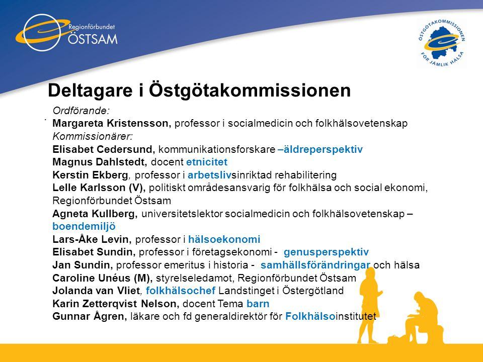 4 Deltagare i Östgötakommissionen. Ordförande: Margareta Kristensson, professor i socialmedicin och folkhälsovetenskap Kommissionärer: Elisabet Ceders