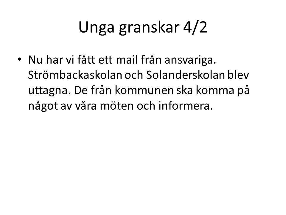 Unga granskar 4/2 • Nu har vi fått ett mail från ansvariga. Strömbackaskolan och Solanderskolan blev uttagna. De från kommunen ska komma på något av v