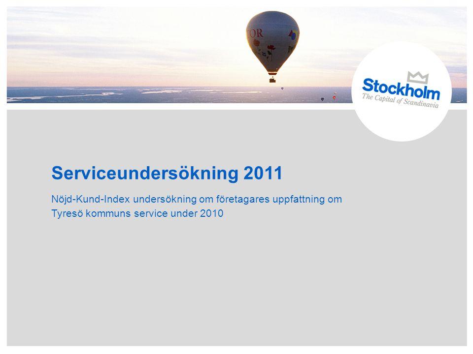 Serviceundersökning 2011 Nöjd-Kund-Index undersökning om företagares uppfattning om Tyresö kommuns service under 2010