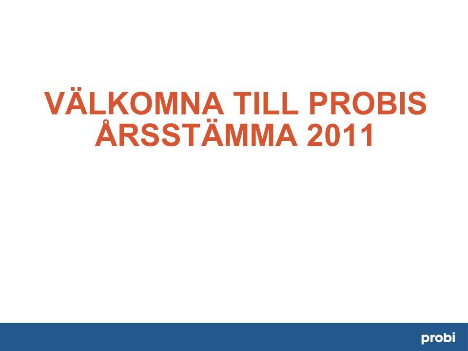 VÄLKOMNA TILL PROBIS ÅRSSTÄMMA 2011