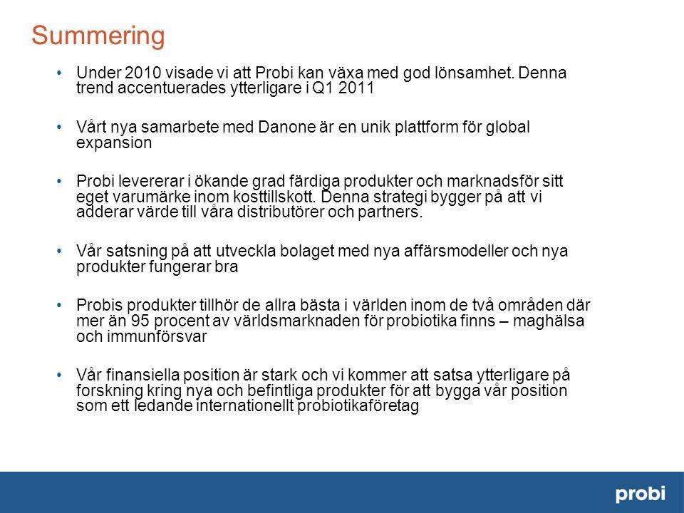 Summering • Under 2010 visade vi att Probi kan växa med god lönsamhet.