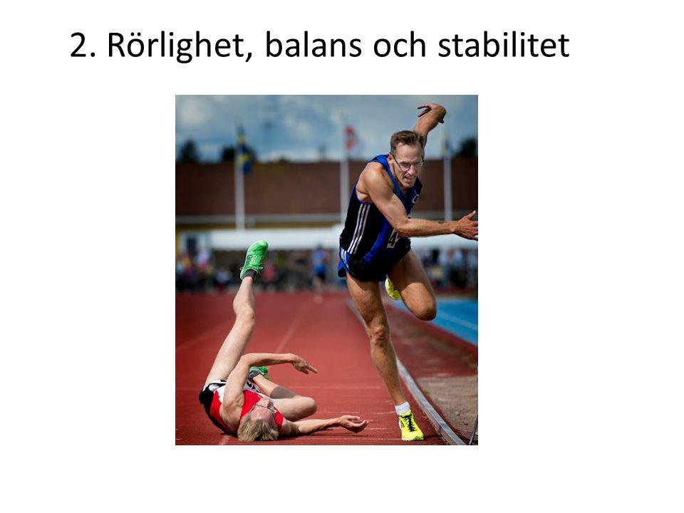 2. Rörlighet, balans och stabilitet