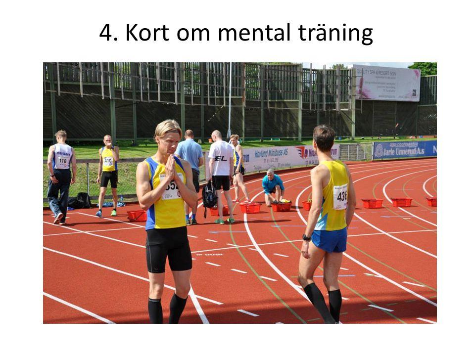 4. Kort om mental träning