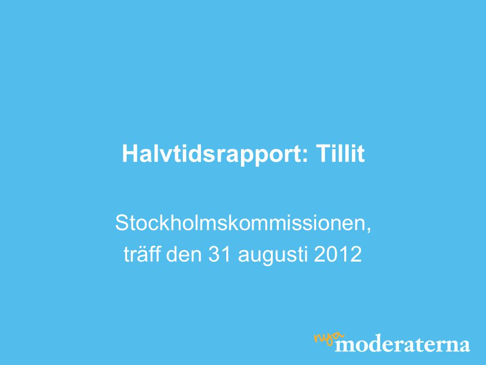Halvtidsrapport: Tillit Stockholmskommissionen, träff den 31 augusti 2012