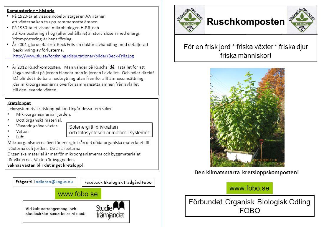 Ruschkomposten För en frisk jord * friska växter * friska djur friska människor.