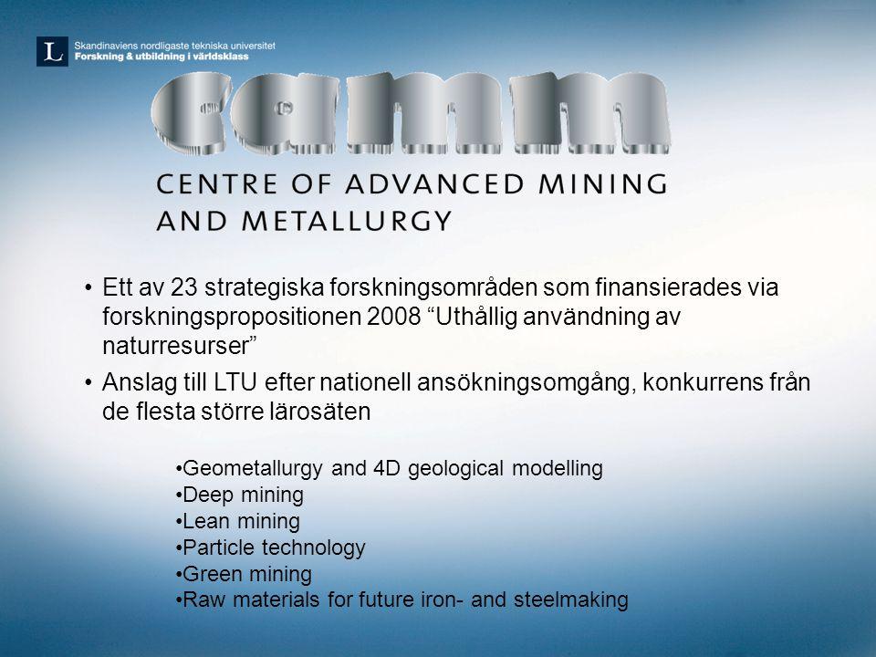 """•Ett av 23 strategiska forskningsområden som finansierades via forskningspropositionen 2008 """"Uthållig användning av naturresurser"""" •Anslag till LTU ef"""