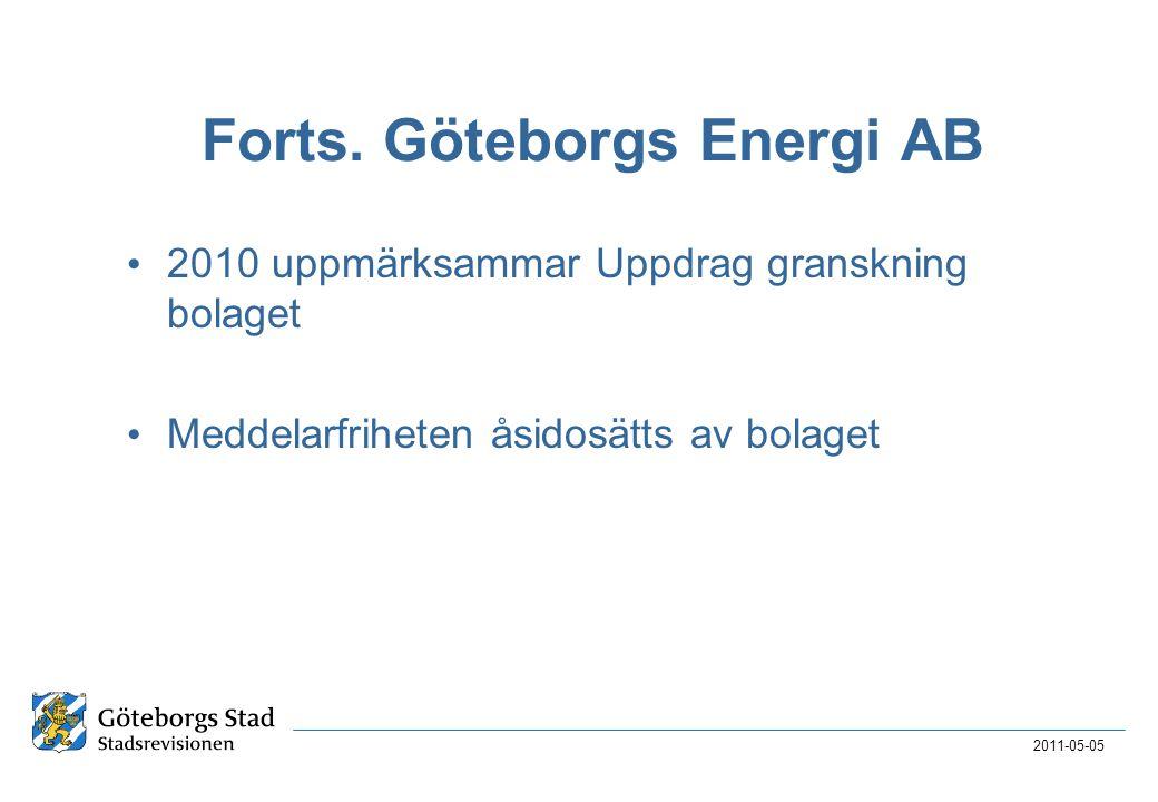 Forts. Göteborgs Energi AB • 2010 uppmärksammar Uppdrag granskning bolaget • Meddelarfriheten åsidosätts av bolaget 2011-05-05