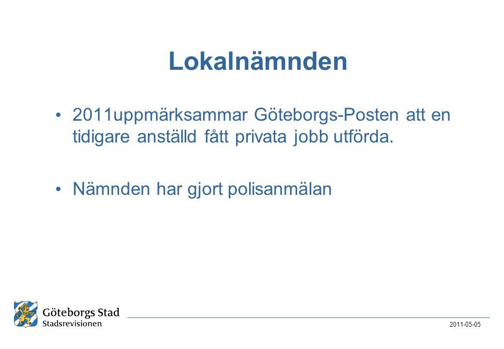 Lokalnämnden • 2011uppmärksammar Göteborgs-Posten att en tidigare anställd fått privata jobb utförda. • Nämnden har gjort polisanmälan 2011-05-05