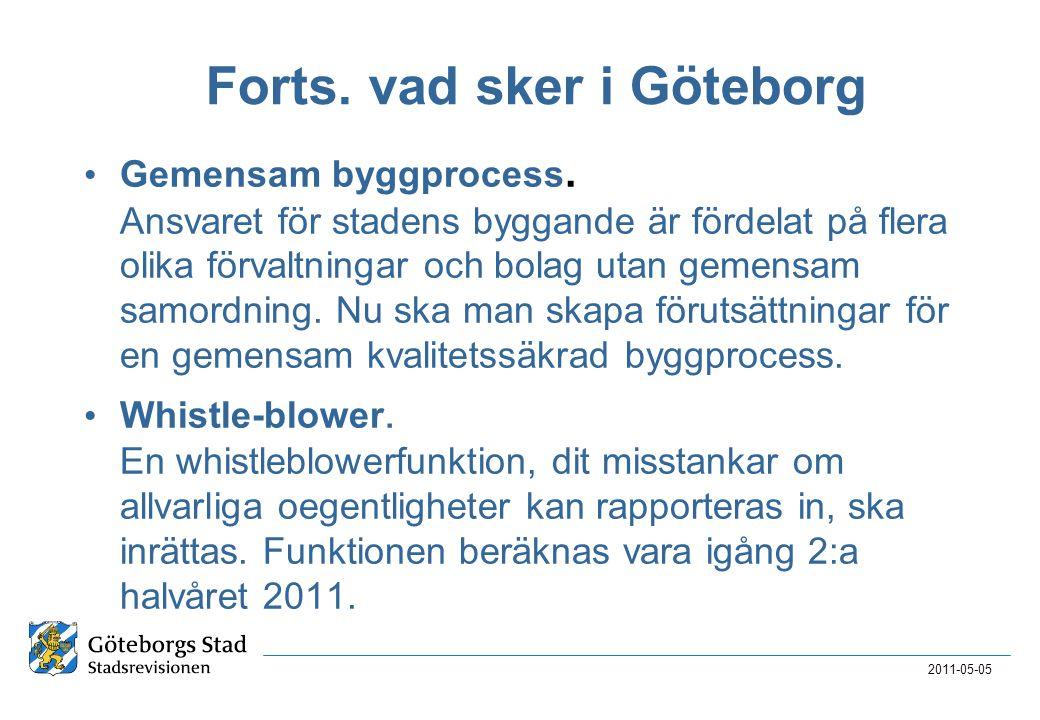 Forts. vad sker i Göteborg • Gemensam byggprocess. Ansvaret för stadens byggande är fördelat på flera olika förvaltningar och bolag utan gemensam samo