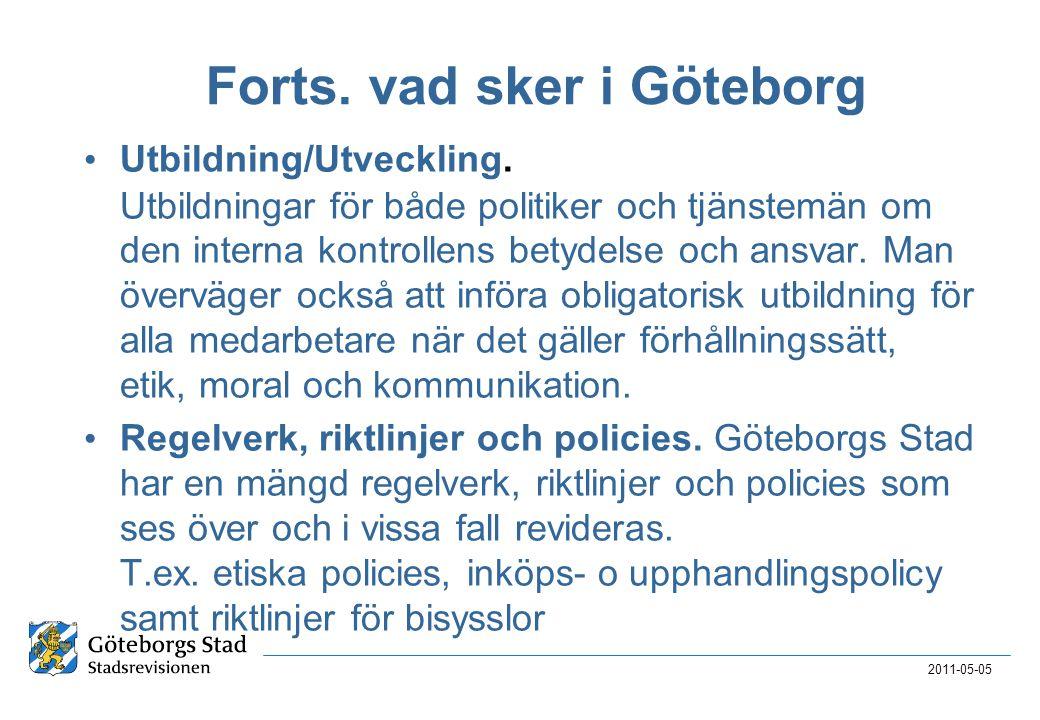 Forts. vad sker i Göteborg • Utbildning/Utveckling. Utbildningar för både politiker och tjänstemän om den interna kontrollens betydelse och ansvar. Ma