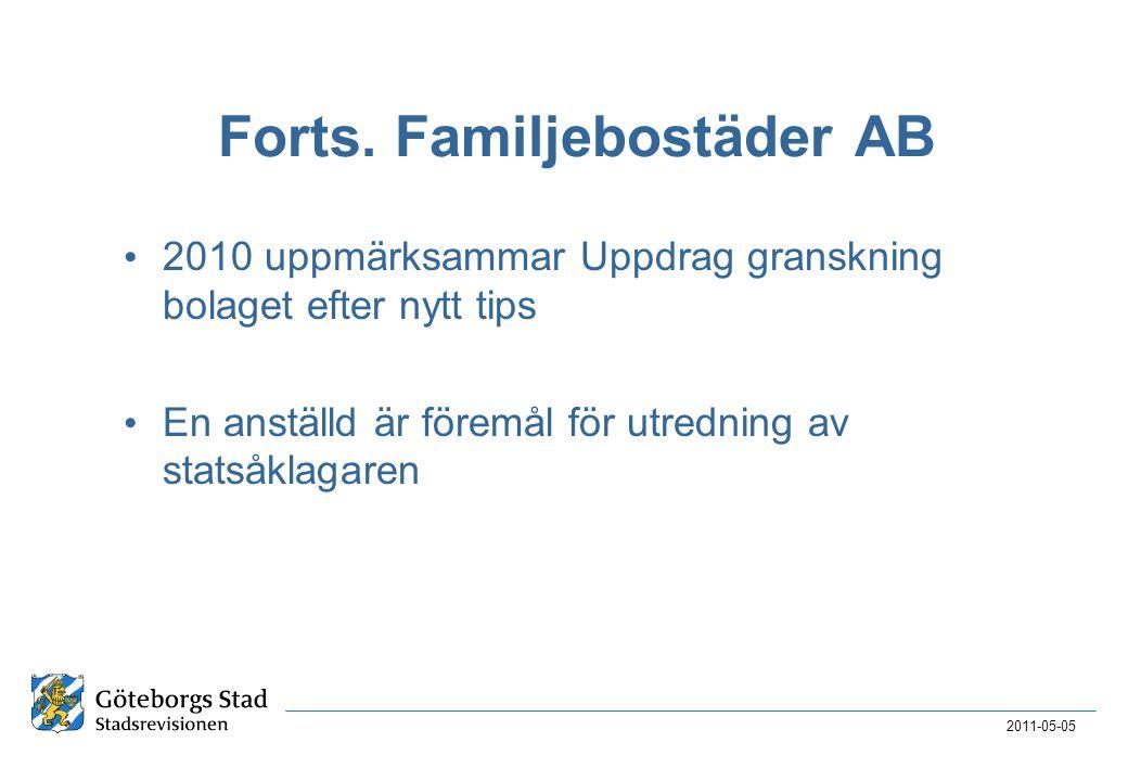 Forts. Familjebostäder AB • 2010 uppmärksammar Uppdrag granskning bolaget efter nytt tips • En anställd är föremål för utredning av statsåklagaren 201