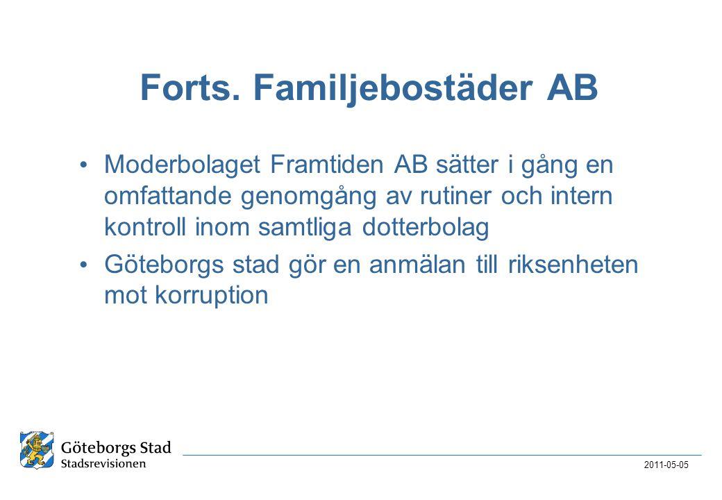Forts. Familjebostäder AB • Moderbolaget Framtiden AB sätter i gång en omfattande genomgång av rutiner och intern kontroll inom samtliga dotterbolag •