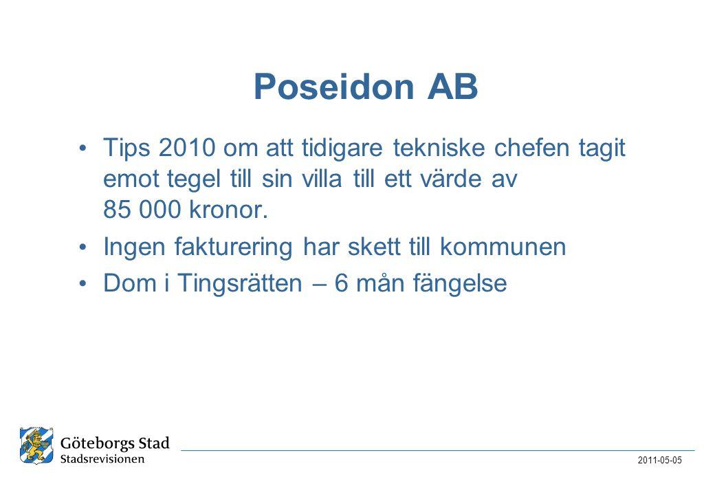 Poseidon AB • Tips 2010 om att tidigare tekniske chefen tagit emot tegel till sin villa till ett värde av 85 000 kronor. • Ingen fakturering har skett