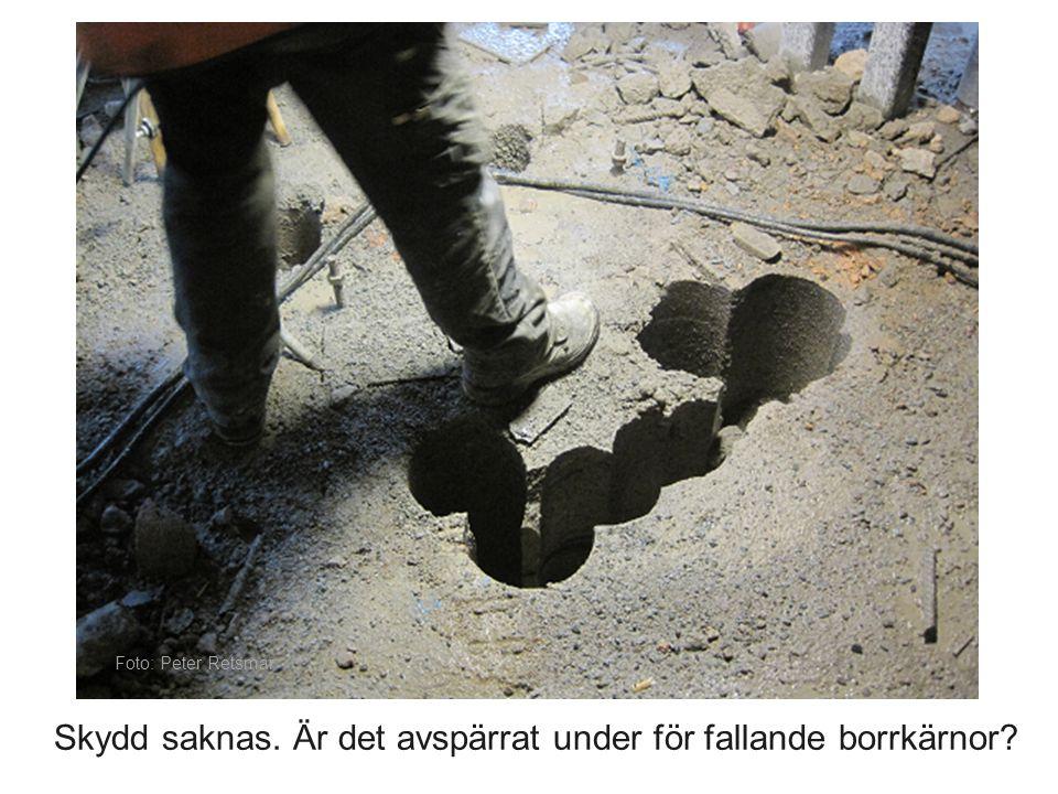 Skydd saknas. Är det avspärrat under för fallande borrkärnor? Foto: Peter Retsmar