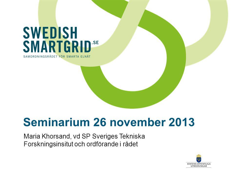 Seminarium 26 november 2013 Maria Khorsand, vd SP Sveriges Tekniska Forskningsinsitut och ordförande i rådet