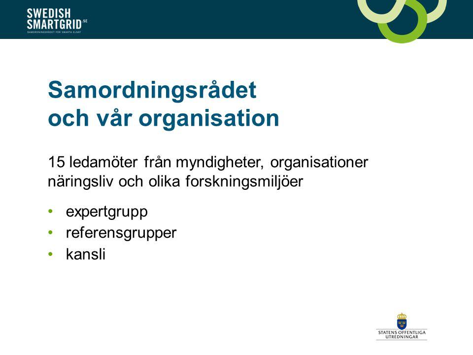 Samordningsrådet och vår organisation 15 ledamöter från myndigheter, organisationer näringsliv och olika forskningsmiljöer •expertgrupp •referensgrupp