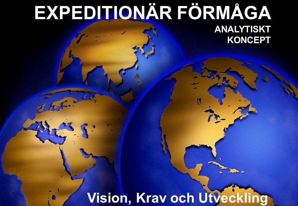 HÖGKVARTERET 2 En Why-What-How analys av expeditionära operativa förmågor MÖJLIGA SCENARIOS DEFINITIONER INLEDNING SYFTE OMFATTNING OPERATIV KARAKTERISTIK FÖRSLAG TILL ÅTGÄRDER VISION: EXPEDITIONÄR OPERATIV FÖRMÅGA CENTRALA PRINCIPER KONSEKVENSER,