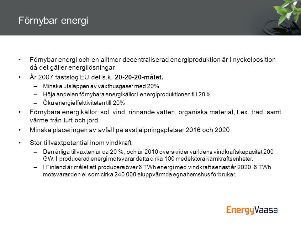 •Förnybar energi och en alltmer decentraliserad energiproduktion är i nyckelposition då det gäller energilösningar •År 2007 fastslog EU det s.k. 20-20
