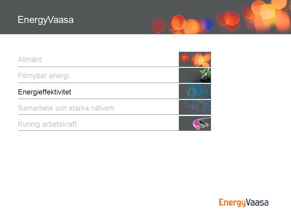 EnergyVaasa Allmänt Förnybar energi Energieffektivitet Kunnig arbetskraft Samarbete och starka nätverk