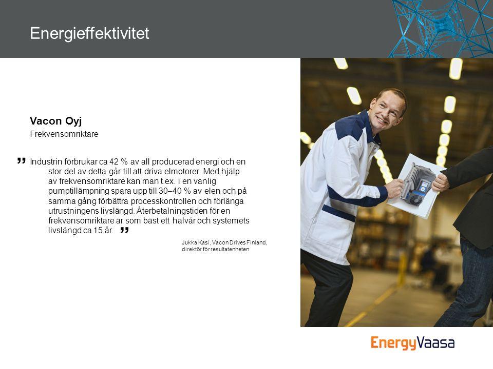 Energieffektivitet Vacon Oyj Frekvensomriktare Industrin förbrukar ca 42 % av all producerad energi och en stor del av detta går till att driva elmoto
